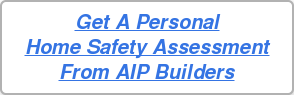 Get A Personal Home Safety Assessment From AIP Builders